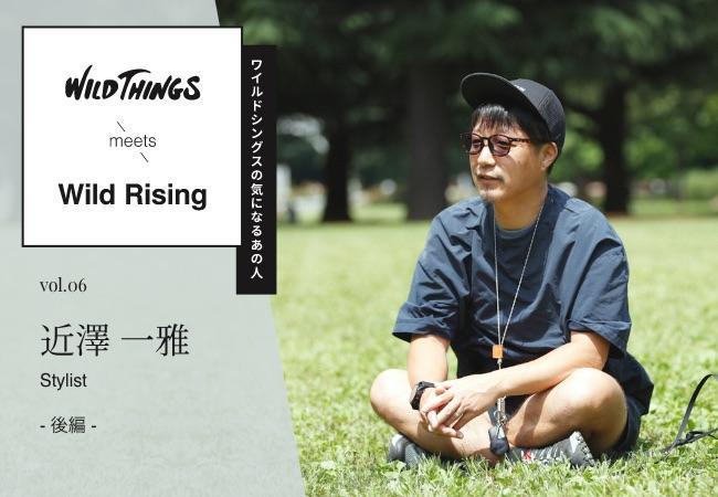 WILD THINGS meets Wild Rising Vol.6 後編